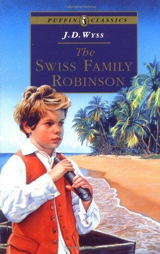 The Swiss Family Robinson (Puffin Classics): Wyss, Johann D.
