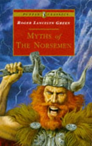 Myths of the Norsemen: Retold from the: Green, Roger Lancelyn