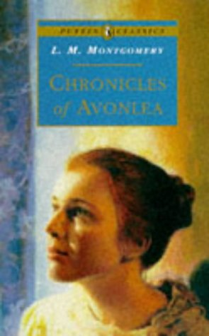 9780140367409: Chronicles of Avonlea (Puffin Classics)