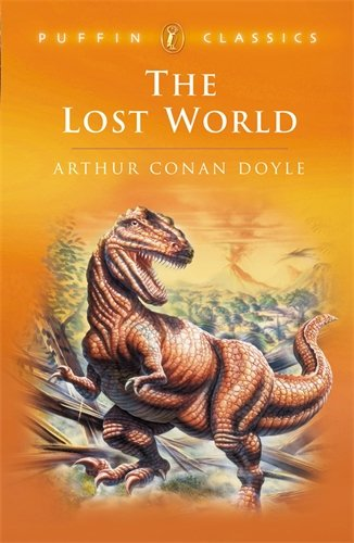 9780140367485: The Lost World: Being an Account of the Recent Amazing Adventures of Professor E. Challenge (Puffin Classics)