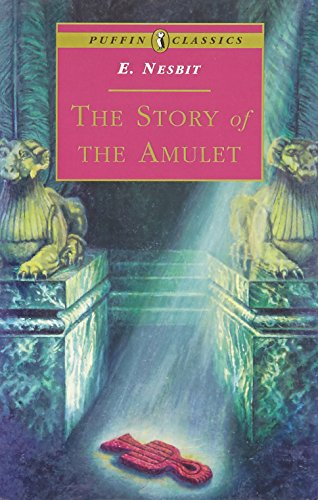 9780140367522: The Story of the Amulet (Puffin Classics)