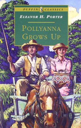 Pollyanna Grows Up (Puffin Classics): Porter, Eleanor H.