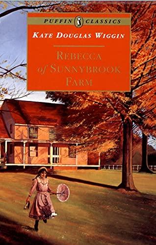 Rebecca of Sunnybrook Farm (Puffin Classics): Kate Douglas Wiggin