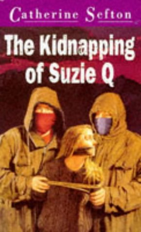 The Kidnapping of Suzie Q (Puffin Teenage: Sefton, Catherine