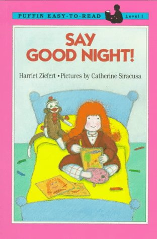 Say Goodnight!: Level 1 (Easy-to-Read, Puffin) (0140368396) by Harriet Ziefert