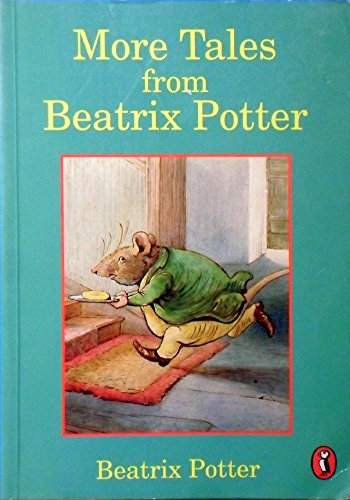 9780140369038: More Tales from Beatrix Potter: The Tale of Squirrel Nutkin; the Story of a Fierce Bad Rabbit; the Story of Miss Moppet; the Tale of Samuel Whiskers or the Roly-Poly Pudding (Young Puffin Read Aloud)