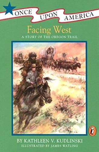 9780140369144: Facing West: A Story of the Oregon Trail (Once Upon America)