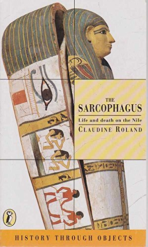 9780140369618: The Sarcophagus (History Through Objects)