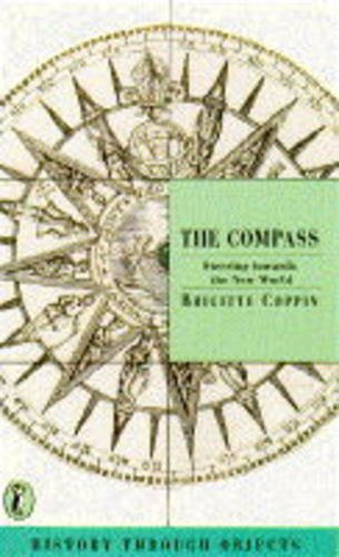 9780140369649: Compass Steering Towards the New World (History Through Objects)