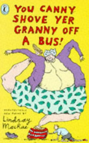 9780140369892: You Canny Shove Yer Granny Off A Bus (Puffin poetry)