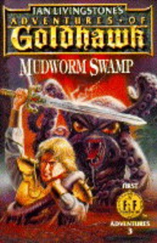 9780140370690: Adventures of Goldhawk: Mudworm Swamp (First Fighting Fantasy Adventure)