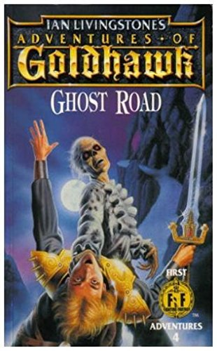 9780140370706: Adventures of Goldhawk: Ghost Road (First Fighting Fantasy Adventure)