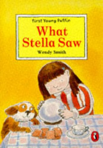 9780140370935: What Stella Saw (First Young Puffin)