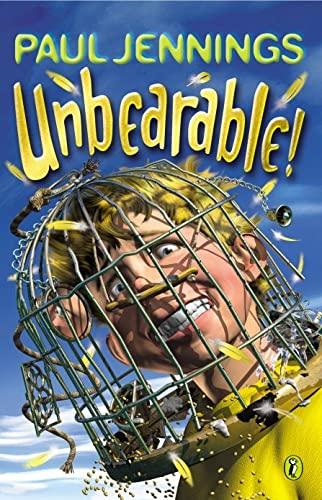 9780140371031: Unbearable!
