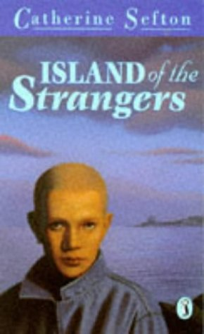 Island of the Strangers: Catherine Sefton