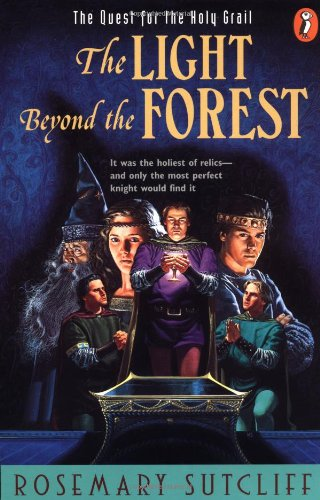 9780140371505: The Light beyond the Forest: The Quest for the Holy Grail (Arthurian Trilogy)