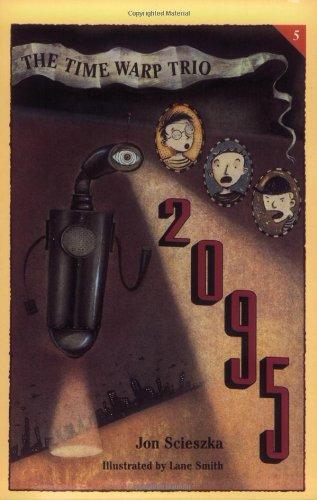9780140371918: 2095 (Time Warp Trio, Vol. 5)