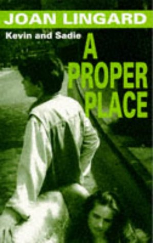 9780140371925: A Proper Place: A Kevin and Sadie Story (Puffin Teenage Fiction)