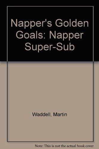 9780140372267: Napper's Golden Goals: Napper Super-Sub