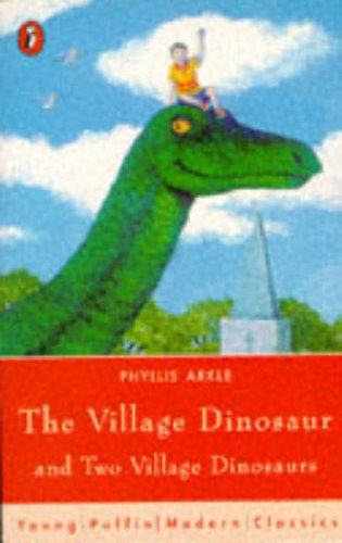 9780140372502: The Village Dinosaur [and] Two Village Dinosaurs (Young Puffin Modern Classics)