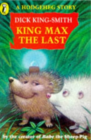 9780140372571: A Hodgeheg Story: King Max the Last (Young Puffin story books)