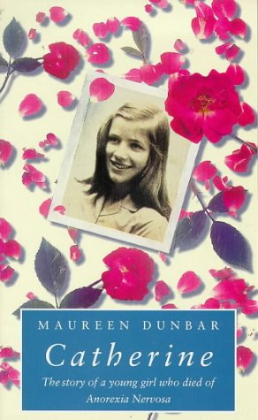 9780140373981: Catherine: Story of a Young Girl Who Died of Anorexia (Puffin Teenage)