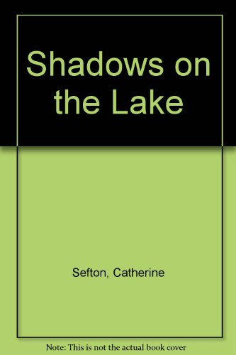 Shadows on the Lake (0140374175) by Catherine Sefton