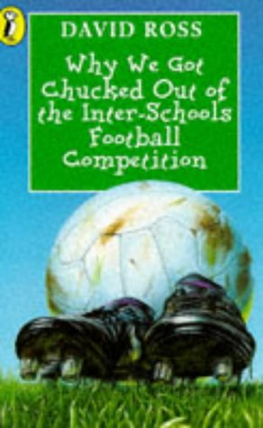9780140374216: Why We Got Chucked Out Of The Interschools Football Competition (Young Puffin Story Books)