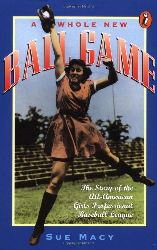 9780140374230: A Whole New Ball Game: The Story of the All-American Girls Professional Baseball League