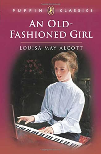 9780140374490: An Old-Fashioned Girl (Puffin Classics)