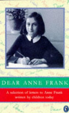 9780140376166: Dear Anne Frank: Selection of Children's Letters to Anne Frank