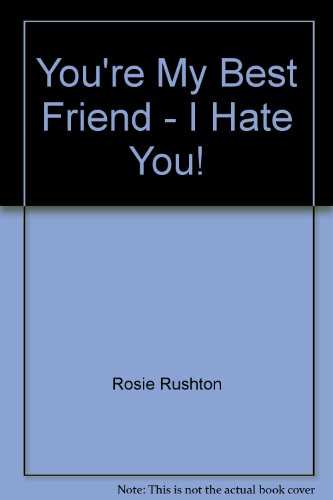9780140376562: You're My Best Friend - I Hate You!