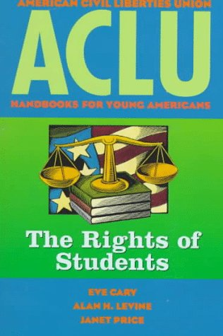 ACLU Handbook: The Rights of Students (ACLU Handbook Of Rights): Cary, Eve, Levine, Alan H., Price,...