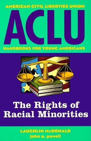 ACLU Handbook: The Rights of Racial Minorities: Laugh McDonald, John