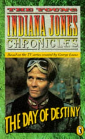 9780140378351: The Young Indiana Jones and the Day of Destiny (The young Indiana Jones chronicles)