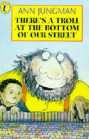 9780140378962: There's a Troll at the Bottom of Our Street (Young fiction read alone)