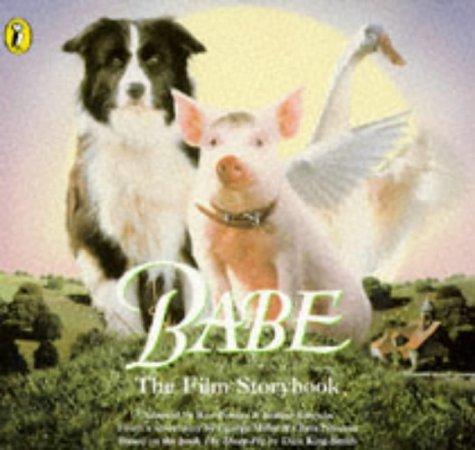 Babe. The Film Storybook: Fontes, Ron; Korman,