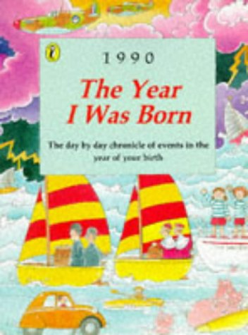 9780140380637: The Year I Was Born: 1990