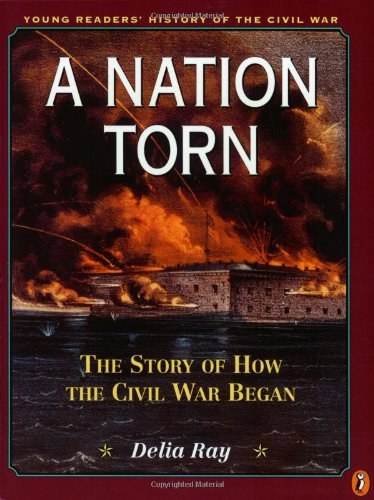 9780140381054: A Nation Torn: The Story of How the Civil War Began (Young Readers' History of the Civil War)