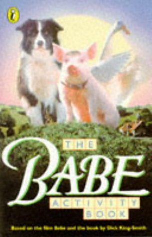 Babe (Formerly Published As The Sheep-Pig): Dick King-Smith
