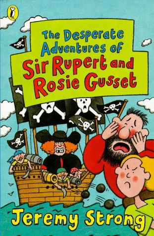 9780140381573: The Desperate Adventures of Sir Rupert and Rosie Gusset