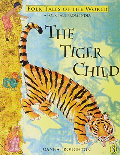 9780140382389: The Tiger Child: A Folk Tale from India