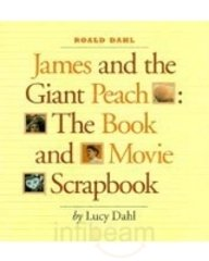 9780140382952: James and the Giant Peach: Movie Scrapbook