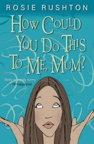9780140383423: How Could You Do This to Me, Mum? (Puffin Teenage Fiction)