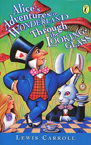 9780140383515: Alice's Adventures in Wonderland and Through the Looking-Glass (Puffin Classics)