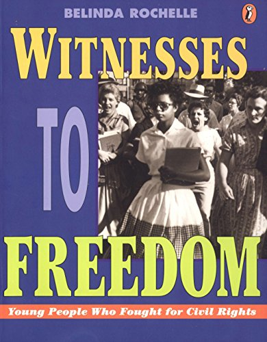 9780140384321: Witnesses to Freedom: Young People Who Fought for Civil Rights