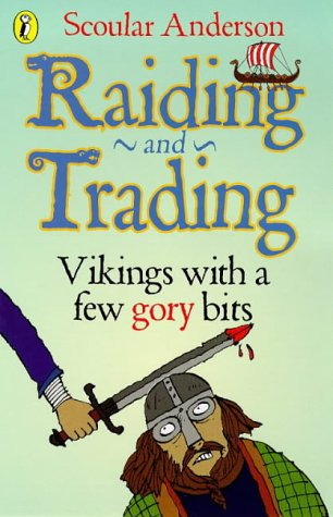 9780140384741: Raiding and Trading: Vikings - with a Few Gory Bits