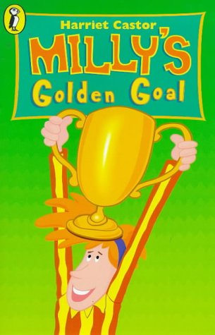 9780140384789: Milly's Golden Goal (Young Puffin Confident Readers)