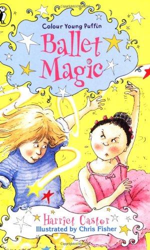 COLOUR YOUNG PUFFIN BALLET MAGIC: Castor, Harriet