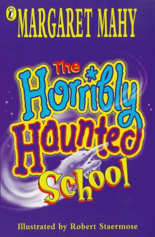 The Horribly Haunted School (0140385010) by Mahy, Margaret